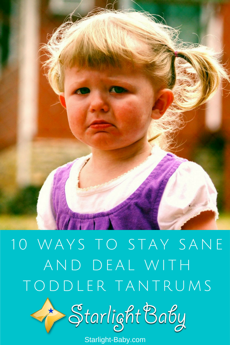 10 Ways To Stay Sane And Deal With Toddler Tantrums