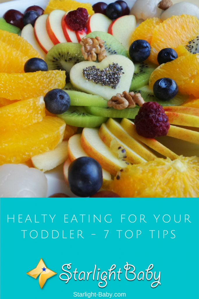 Healting Eating For Your Toddler - 7 Top Tips
