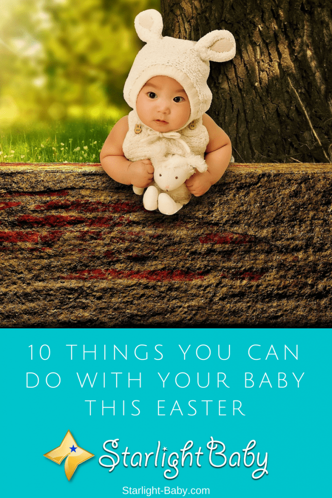 10 Things You Can Do With Your Baby This Easter