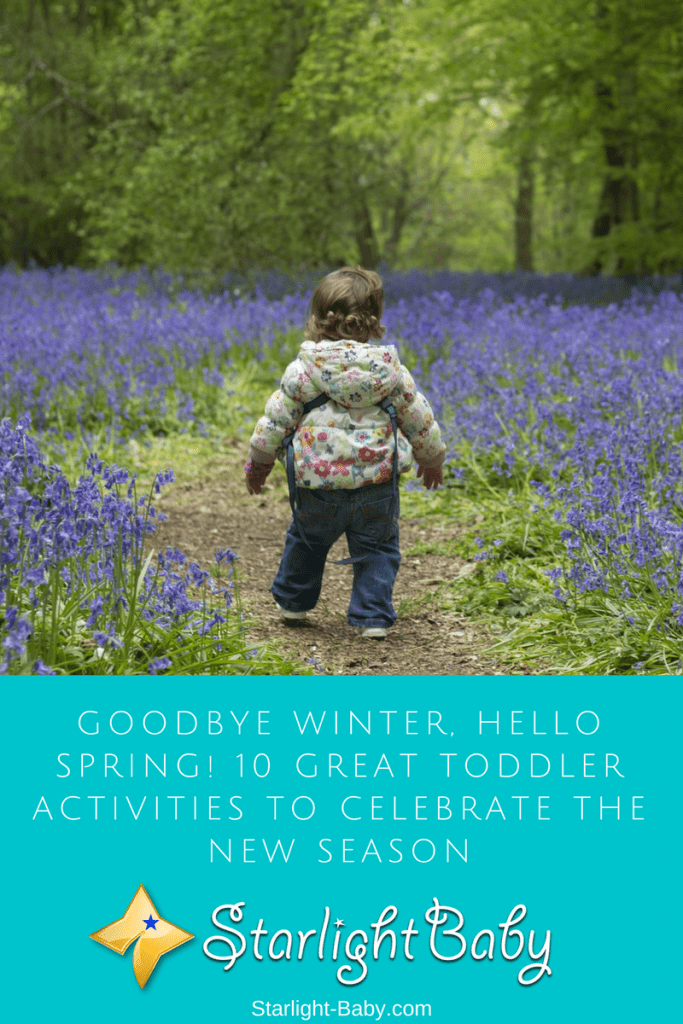Goodbye Winter, Hello Spring! 10 Great Toddler Activities To Celebrate The New Season
