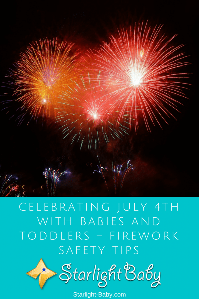 Celebrating July 4th With Babies And Toddlers – Firework Safety Tips