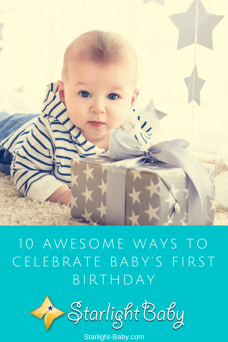 10 Awesome Ways To Celebrate Baby's First Birthday