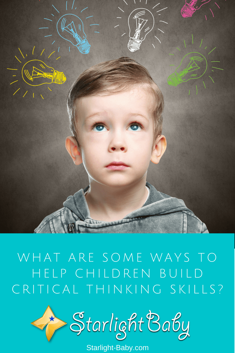 What Are Some Ways To Help Children Build Critical Thinking Skills?