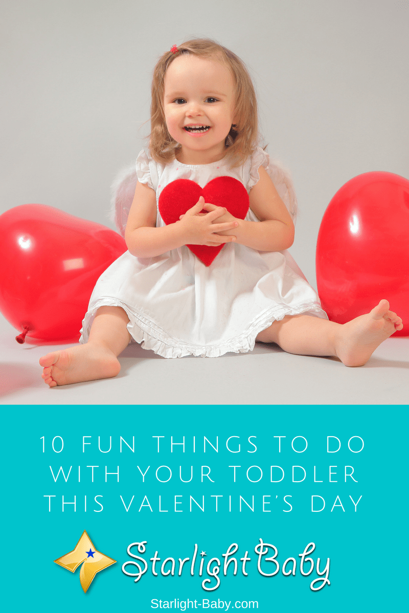 10 Fun Things To Do With Your Toddler This Valentine's Day