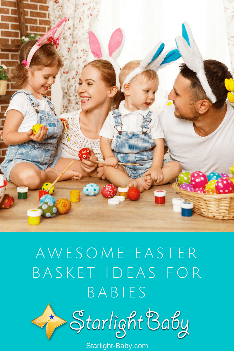 Awesome Easter Basket Ideas For Babies