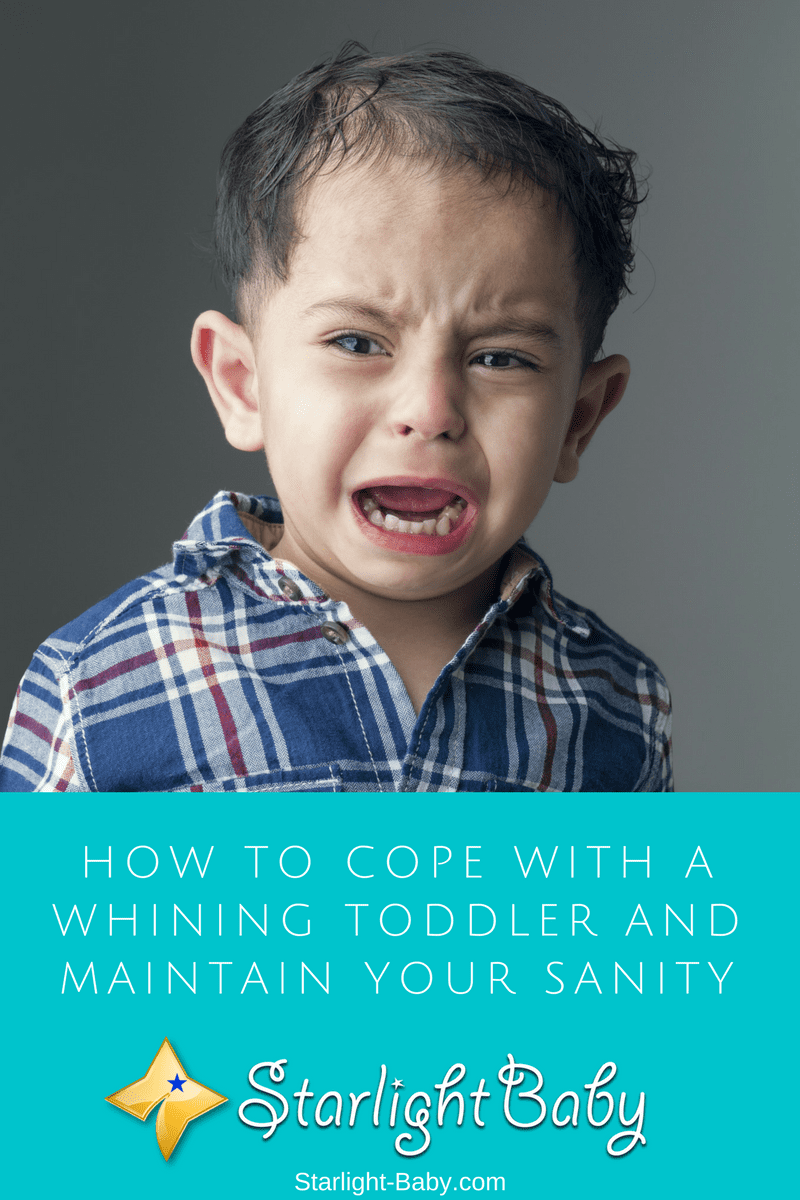 How To Cope With A Whining Toddler And Maintain Your Sanity