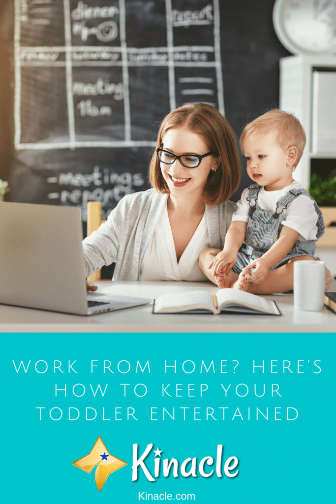 Work From Home Here's How To Keep Your Toddler Entertained