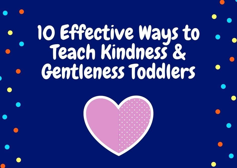 10 effective ways to teach kindness to toddlers