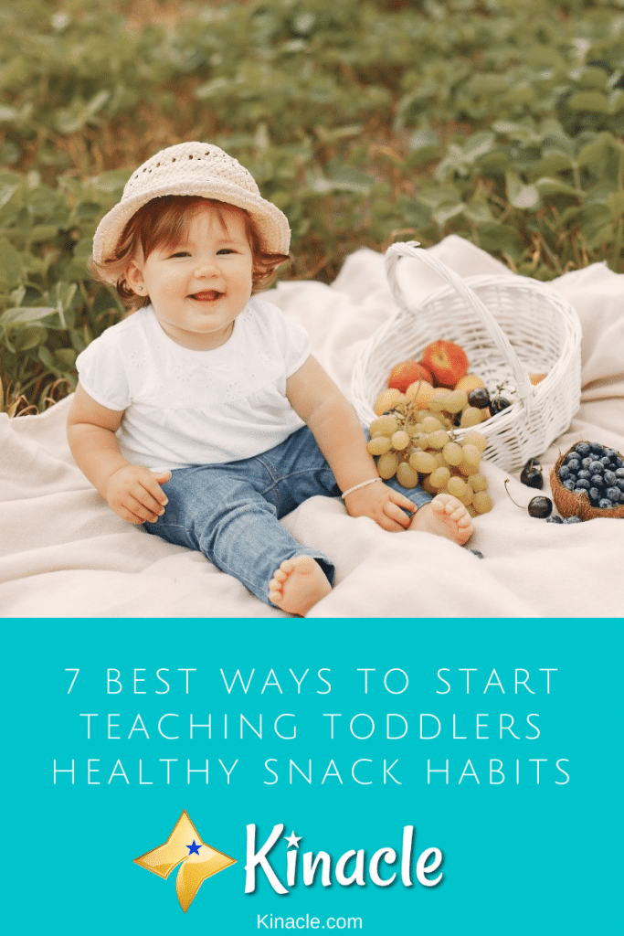 7 Best Ways To Start Teaching Toddlers Healthy Snack Habits