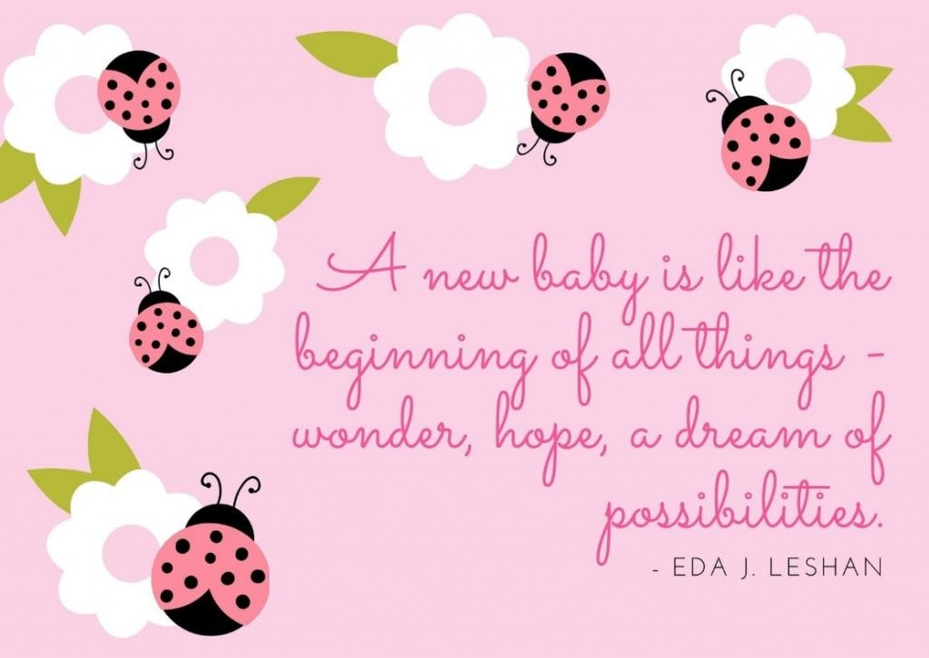 A new baby is like the beginning of all things - wonder, hope, a dream of possibilities - Eda J. Leshan