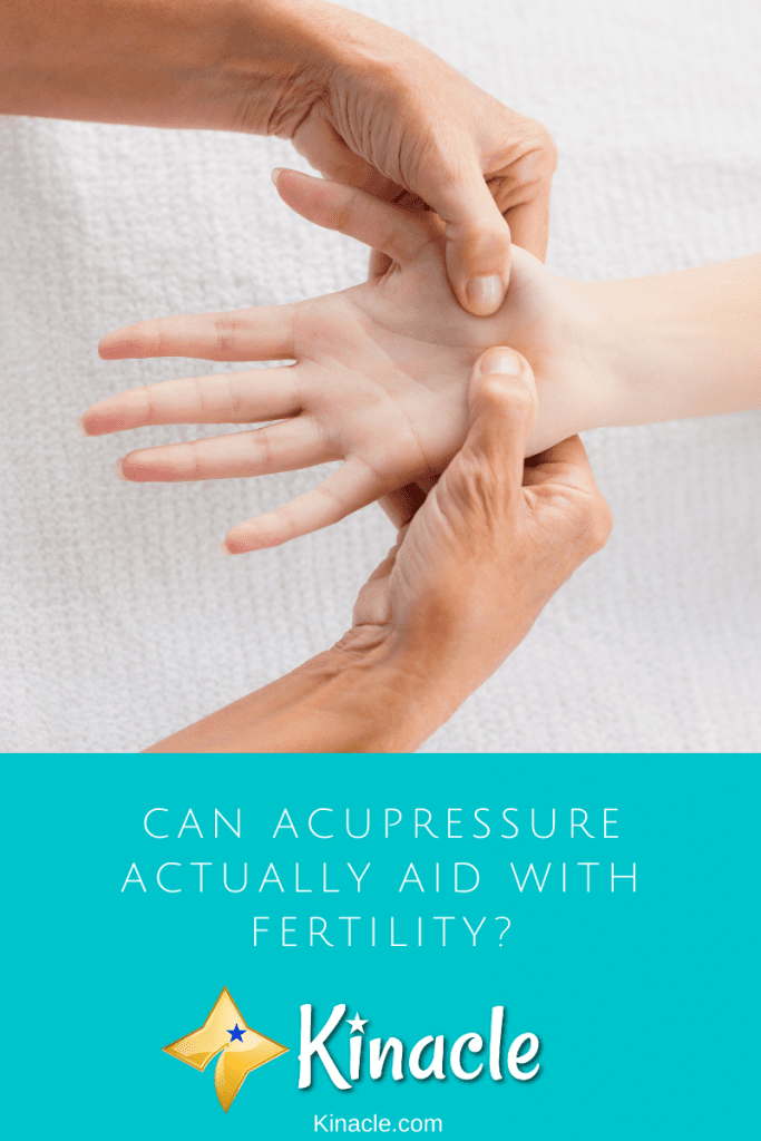 Can Acupressure Actually Aid With Fertility?