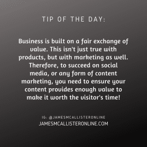 Business is built on a fair exchange of value. This isn't just true with products, but with marketing as well. Therefore, to succed on social media, or any form of content marketing, you need to ensure your content provides enough value to make it worth the visitor's time!